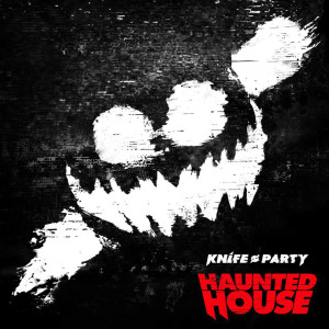 Knife-Party-Haunted-House-EP-artwork